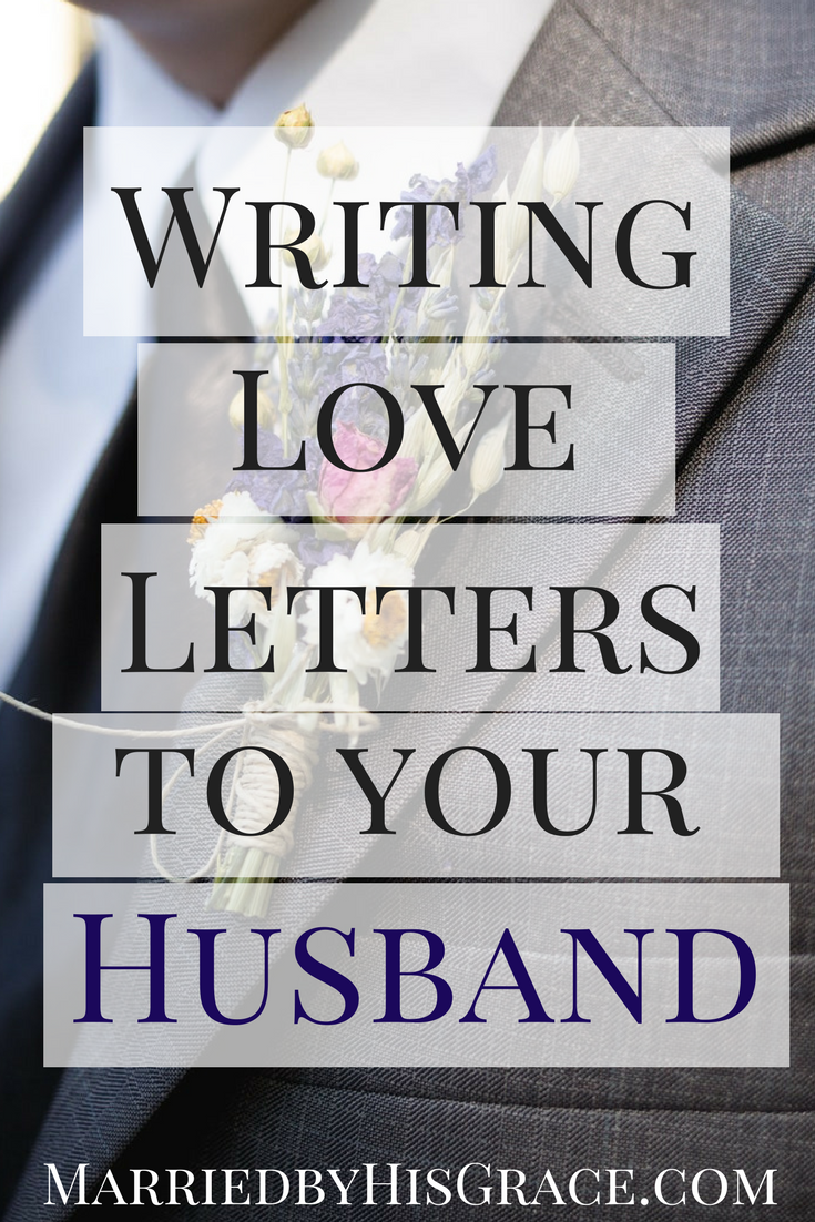 a letter to my husband who wants a divorce writing your husband letters married by his grace 29563 | Writing Love Lettersto your Husband