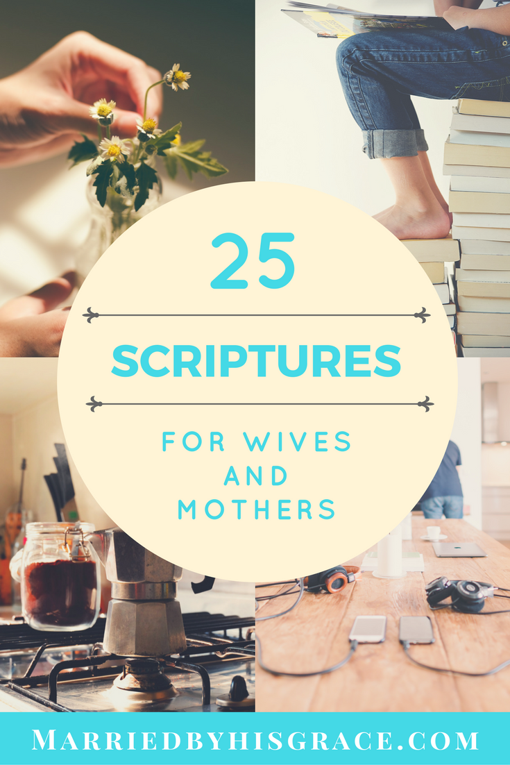 25 Scriptures for Wives and Mothers.