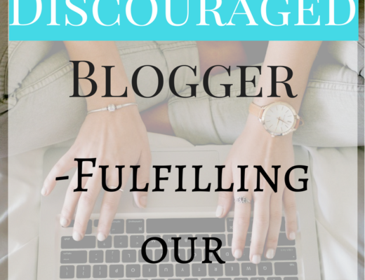To the Discouraged Blogger - Fulfilling the calling on our lives.
